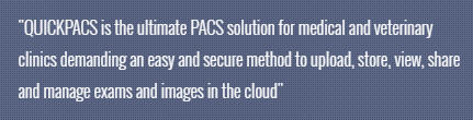 QUICKPACS is the ultimate PACS solution!